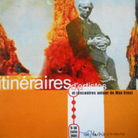 Installations et Expositions - Hommage à Max Ernst - St Martin d'Ardèche 2001